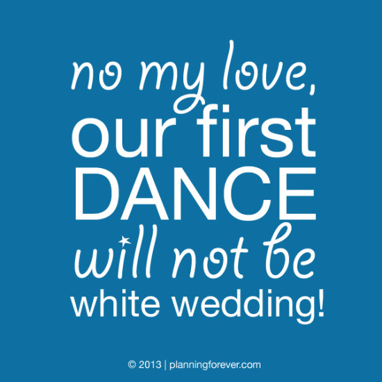 10 first dance 550x550 wedding sayings worth pinning no. 10